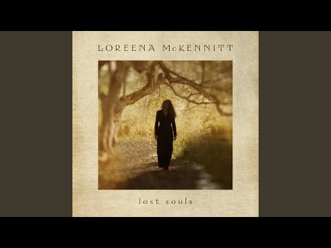 Lost Souls - Loreena McKennitt - Topic