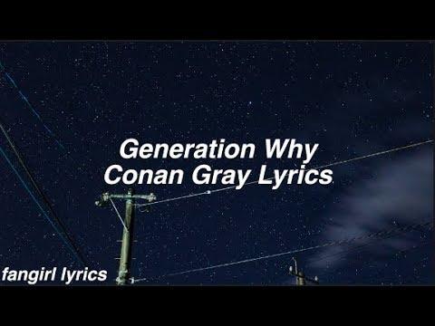 Generation Why || Conan Gray Lyrics