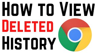 How To View Deleted Browsing History in Google Chrome   See Chrome Deleted History