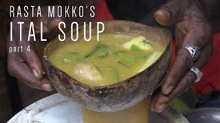 Rasta Mokkos Ital Soup part 4