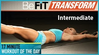 BeFiT Transform: 17 Min Workout of the Day- Intermediate Level by BeFiT