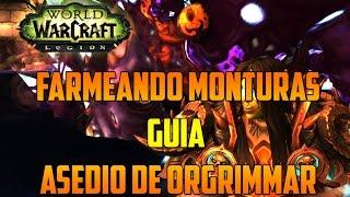 World Of Warcraft | FARMEANDO MONTURAS - GUÍA ASEDIO DE ORGRIMMAR