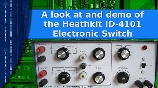 Electronics - The Heathkit ID-4101 electronic switch, overview and demo.