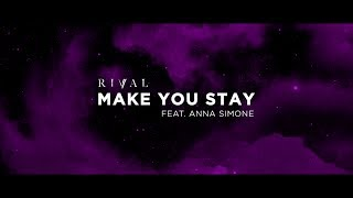 Rival   Make You Stay (ft. Anna Simone) [Official Lyric Video]