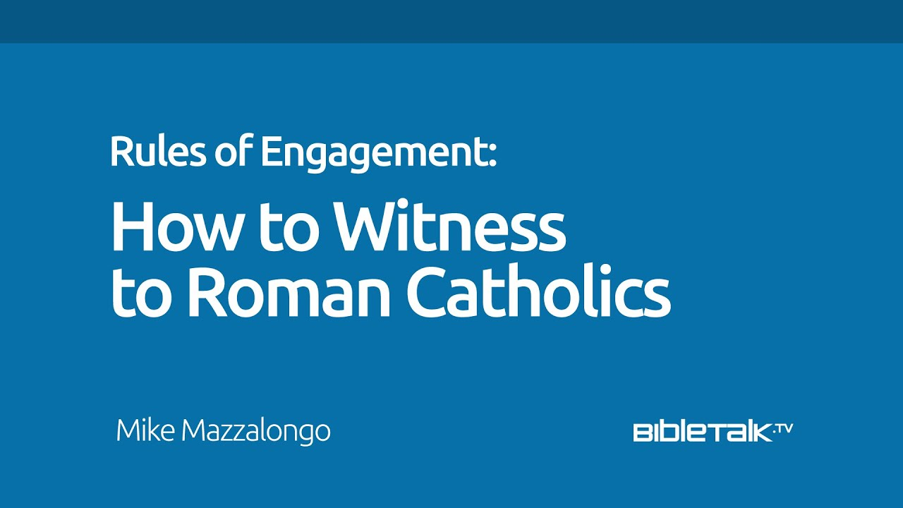 How to Witness to Roman Catholics
