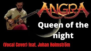 Angra - Queen of the night (Cover) feat. Johan Holmström