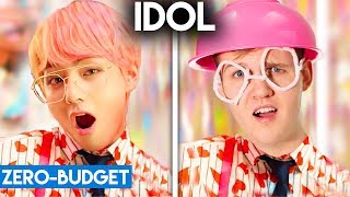 K POP WITH ZERO BUDGET! (BTS   IDOL)