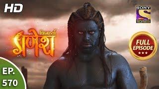 Vighnaharta Ganesh   Ep 570   Full Episode   28th October, 2019