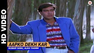 Aapko Dekh Kar - Divya Shakti   Kumar Sanu, Alka Yagnik