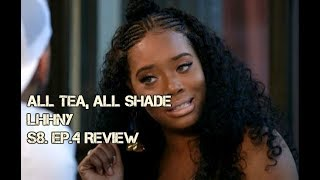 ALL TEA, ALL SHADE | LHHNY | S8. EP.4 REVIEW
