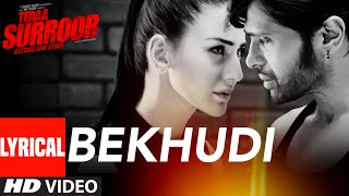 BEKHUDI Lyrical Video Song | TERAA SURROOR | Himesh Reshammiya, Farah Karimaee | T-Series