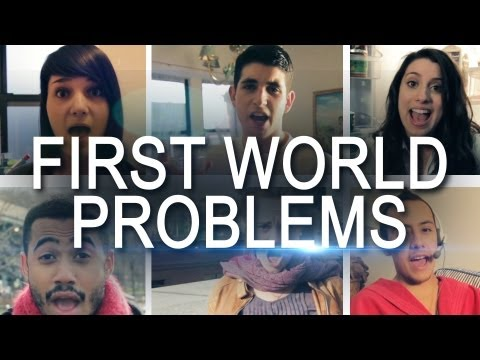 FIRST WORLD PROBLEMS - The Musical