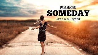 Passenger - Someday (Drop G & Regard Remix)