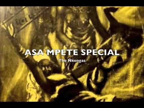 Asa Mpete Special- The Nkengas