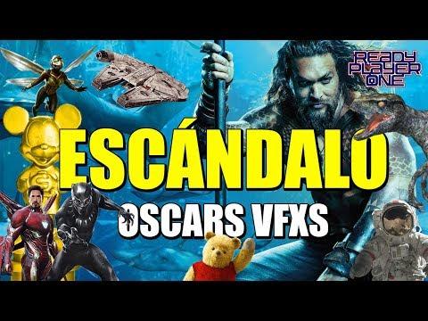 ESCÁNDALO OSCARS VFXS - AQUAMAN - BLACK PANTHER - ANT-MAN & THE WASP - DISNEY - 2019