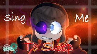 Sing me to sleep [MEME] // 10k Special (read desc)