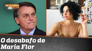 Atriz Maria Flor detona Jair Bolsonaro | Morning Show