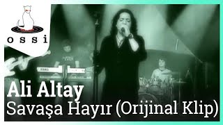 Ali Altay / Savaşa Hayır (Orijinal Klip)