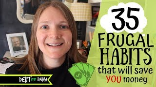 35 SERIOUSLY Frugal Habits to Live By (Pay Off Debt, Save Money, Build Wealth)