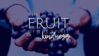 """The Fruit of the Spirit is Kindness!""; Scripture Readings: Isaiah 54:10, Ephesians 4:29-3"
