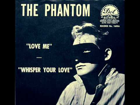 Love Me (1960) (Song) by The Phantom