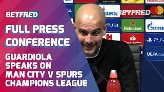Manchester City 4-3 Tottenham (4-4 Agg) – Pep Guardiola Full Press Conference