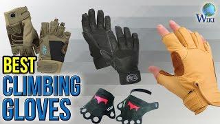 8 Best Climbing Gloves 2017