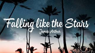 James Arthur – Falling Like The Stars (Lyrics)