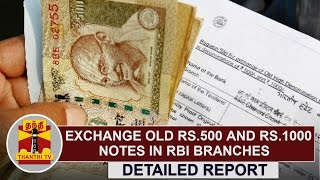 DETAILED REPORT | Exchange Old Rs.500 and Rs.1000 Notes in RBI Branches - RBI | Thanthi TV