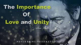 The Value Of LOVE and UNITY 〰 Alan Watts ( Tuesday Motivation )