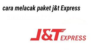 CARA MELACAK PAKET J&T EXPRESS ( cek resi jnt )