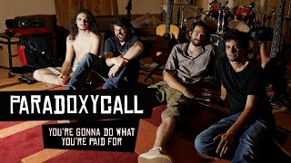 "ParadoxyCall - ""You're Gonna Do What You're Paid For"""