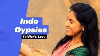 Indo Gypsies - Soldier's Love  - songdew
