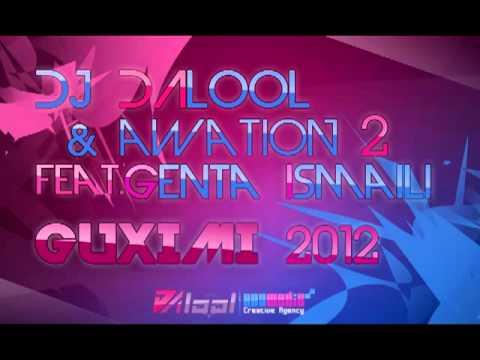 Dj Dalool Ft Awation 2 feat Genta Ismajli - Guximi