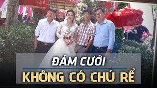 Đám cưới 'VẮNG MẶT CHÚ RỂ' đẫm nước mắt ở Quảng Trị