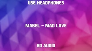 Mabel   Mad Love | 8D Audio