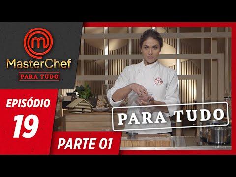 MASTERCHEF PARA TUDO (06/08/2019) | PARTE 1 | EP 19