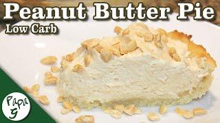 Peanut Butter Cream Pie – Low Carb Keto Dessert Recipe