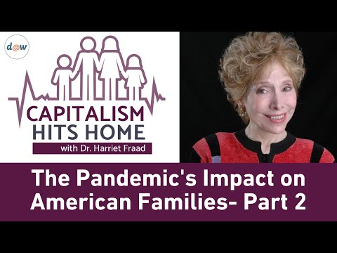 Capitalism Hits Home: The Pandemic's Impact on American Families - Part 2