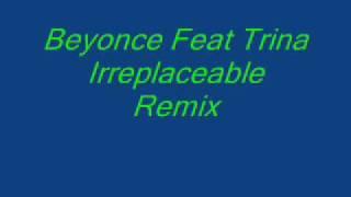 Beyonce Feat Trina Irreplaceable Remix