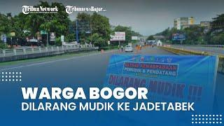 Warga Bogor Dilarang Mudik ke Jakarta, Depok, Tangerang, dan Bekasi pada Tanggal 6-17 Mei 2021