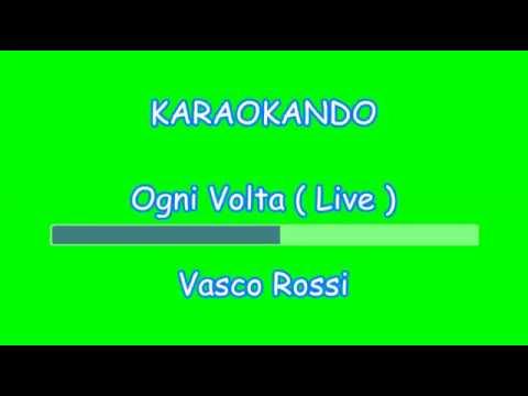 Karaoke Italiano - Ogni Volta ( Live ) - Vasco Rossi ( Testo )