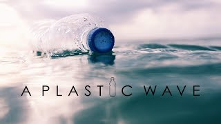 A Plastic Wave – A documentary film on plastic pollution
