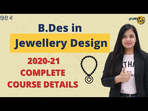 BDES in Jewellery Design   Course Details   Opportunities   Eligibility   Fees   Jobs
