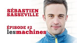 Épisode 2 - Sébastien Sasseville