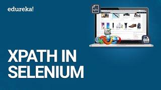 Xpath in Selenium | Selenium Xpath Tutorial | Selenium Xpath Examples | Selenium Training | Edureka