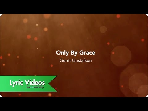 Only By Grace - Youtube Lyric Video