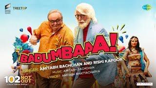 Badumbaaa - Zumba Zumba | 102 Not Out | Full Song | Amitabh Bachchan | Rishi Kapoor