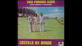 Trio Parada Dura - Castelo De Amor (Castelo De Amor - 1975)
