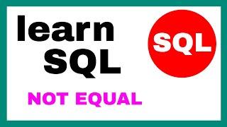 Not Equal SQL